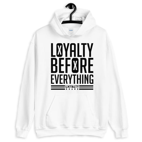 LOYALTY BEFORE EVERYTHING Unisex Hoodie
