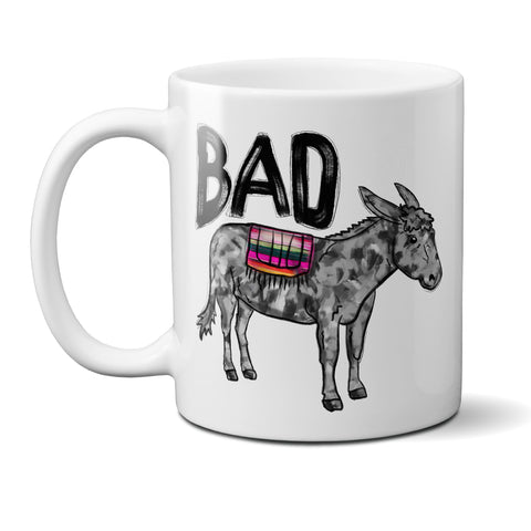 Bad Donkey Funny Coffee Mug Badass Mug Ceramic Cup Sarcastic Mug 11 or 15 oz