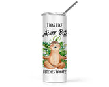 I Was Like Whatever Bitches and the Bitches Whatevered Funny Sloth 20oz Stainless Steel Tumbler with Lid