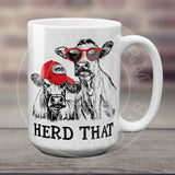 Herd That Cow Mug Funny Cow Mug Funny Coffee Mug Ceramic Cup Cow Mugs 11 or 15 oz