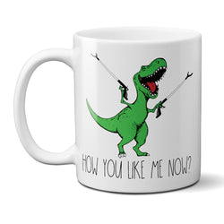 How You Like Me Now Green T-Rex Coffee Mug with Reachers Funny Dinosaur Cup 11 or 15 oz