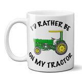 I'd Rather Be on My Tractor Mug Farmhouse Coffee Cup Gift for Farmer Coffee Mug, 11 or 15 oz.