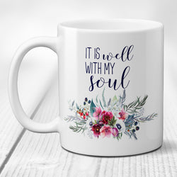 It is Well With My Soul Floral Ceramic Coffee Mug, Inspirational Cup