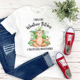 I Was Like Whatever Bitches and the Bitches Whatevered Funny Sloth T-Shirt