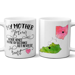 My Mother Forever Never Apart Maybe by Distance but Never by Heart, Long Distance State Mug
