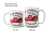 Merry Christmas to All and to All a Good Night Coffee Mug Red Christmas truck Coffee Cup 11 or 15oz