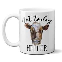 Not Today Heifer Funny Cow Coffee Mug 11 or 15 oz
