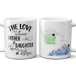 The Love Between Father and Daughter or Son Knows No Distance State to State Mug Father's Day Gift