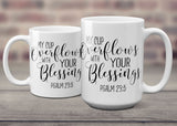 Ceramic Coffee Mug My Cup Overflows with Your Blessings Psalm 23:5
