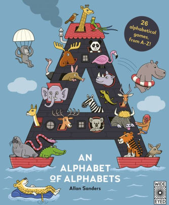 An Alphabet of Alphabets: 26 alphabetical games, from A-Z!