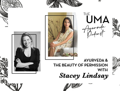 Episode #1 - Ayurveda and the Beauty of Permission with Stacey Lindsay