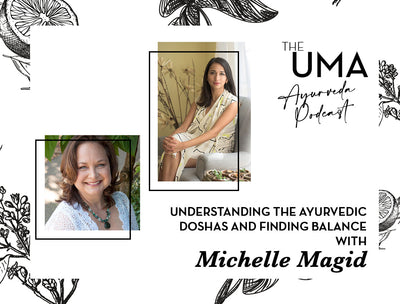 Episode 4: Understanding the Ayurvedic Doshas and Finding Balance with Michelle Magid