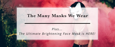 The Many Masks We Wear