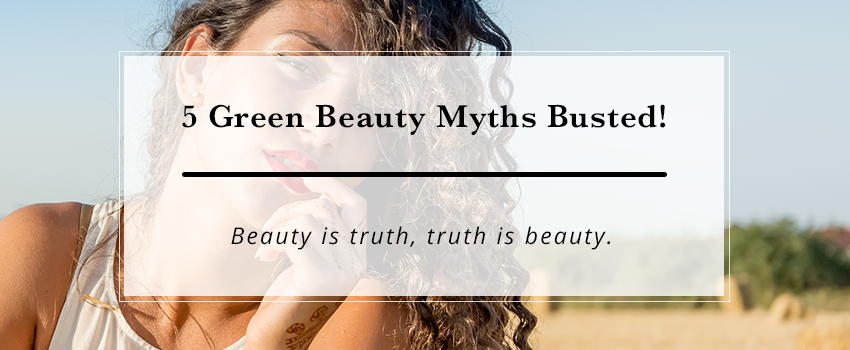 green beauty myths debunked