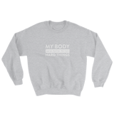 """My Body Is Made To Do Hard Things"" Women's Sweatshirt"