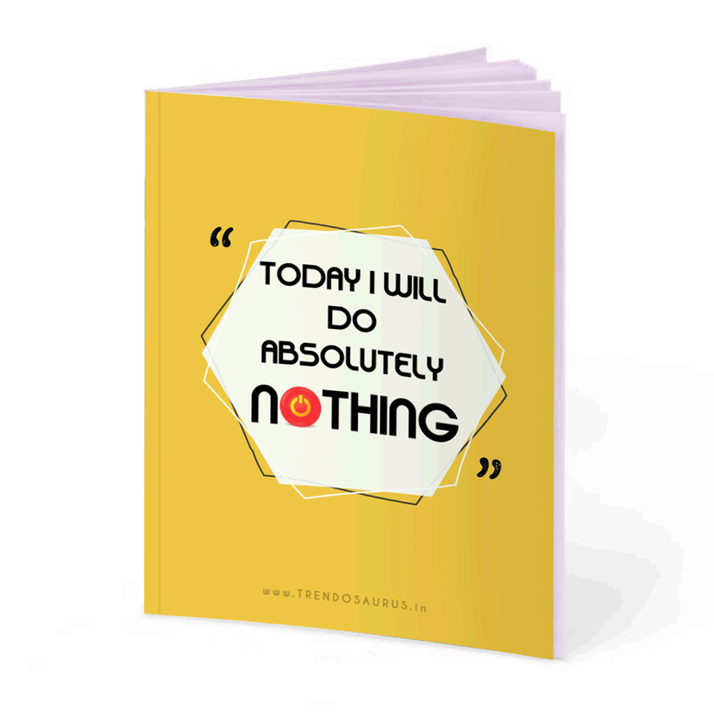 Do Absolutely Nothing Notebook