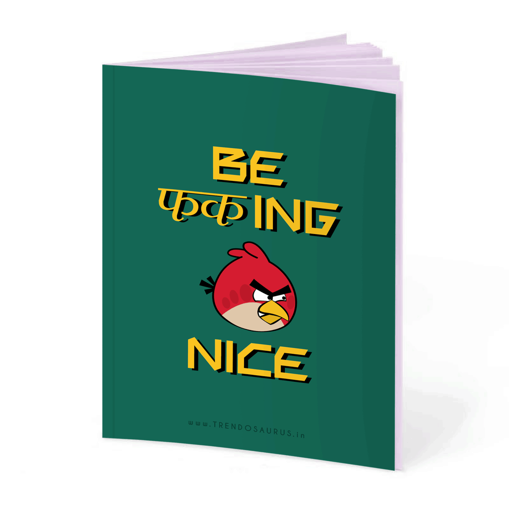 Be Fucking Nice Notebook