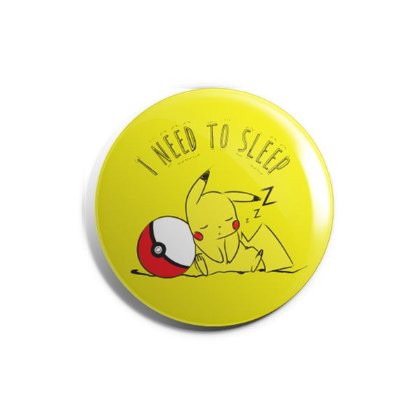 I Need To Sleep Badge Magnet