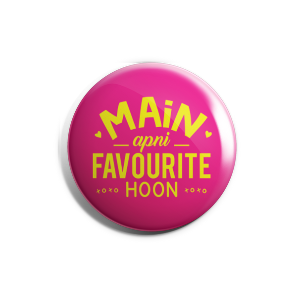Main Apni Favourite Hoon Badge Magnet