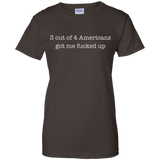 3 out of 4 Americans got me fucked up - funny t shirts