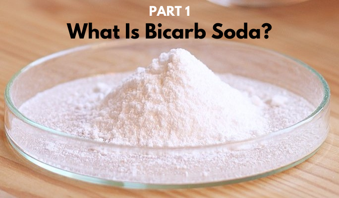 Bicarb PART 1: What Is Bicarbonate of Soda?