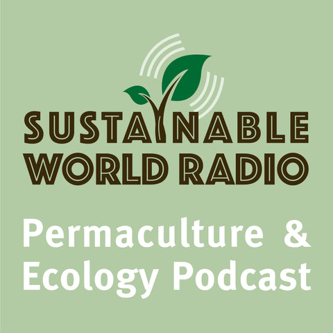 Sustainable World Radio Podcast - Permaculture and Ecology