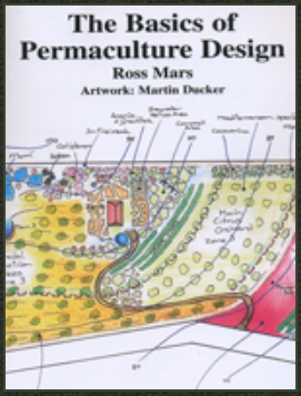 The Basics of Permaculture Design by Ross Mars