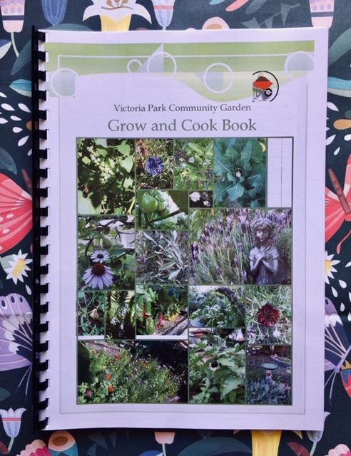 Victoria Park Community Garden Grow and Cook Book