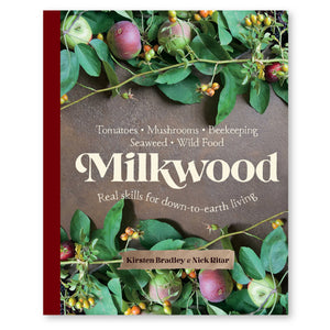 Milkwood - Tomatoes, Mushrooms, Beekeeping, Seaweed, Wild Food