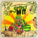 Grow Do It - Formidable Vegetable Sound System