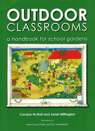 Outdoor Classrooms: A Handbook for School Gardens