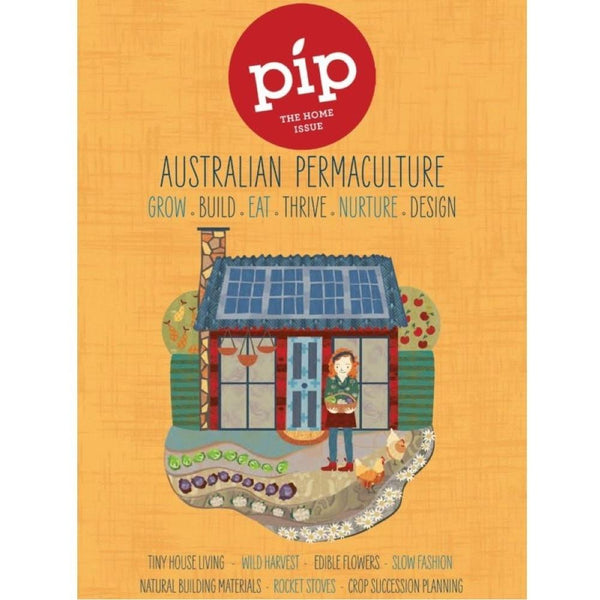 Urban Revolution Australia Pip Magazine - Issue 6 - The Home Issue Garden Journals & Publications