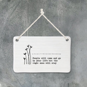 Porcelain Hanging Pic - 'People Will Come And Go'