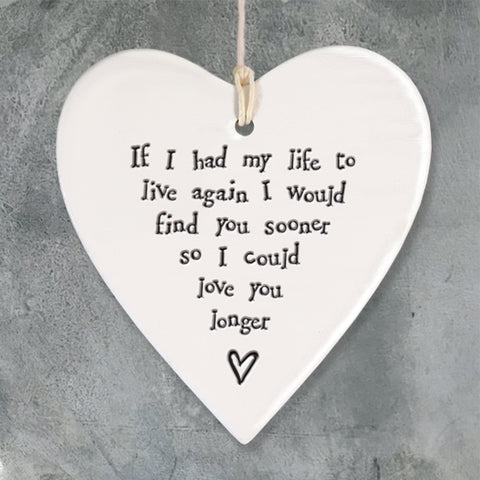 Porcelain Round Heart - 'If I Had My Life Again'