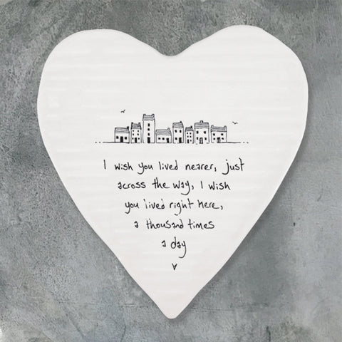 Porcelain Heart Coaster - 'Wish You Lived Nearer'