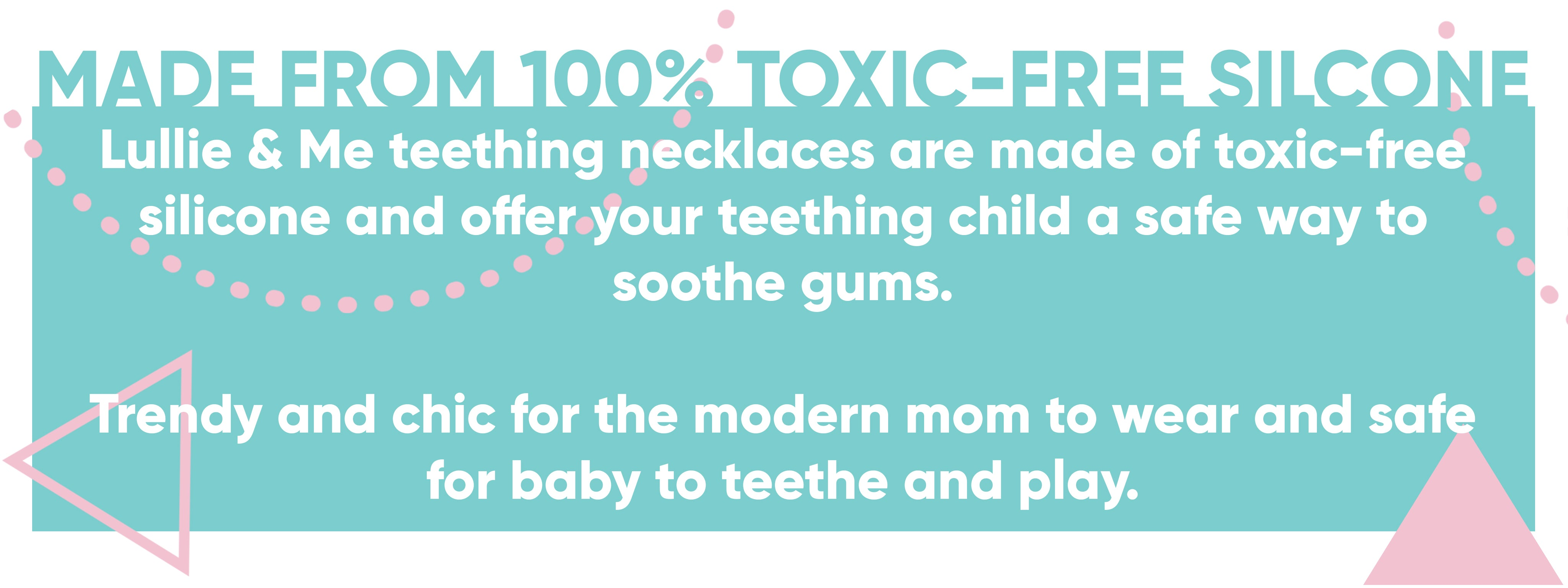Trendy and Chic Teething necklaces for the modern mom to wear and safe for baby to teethe and play