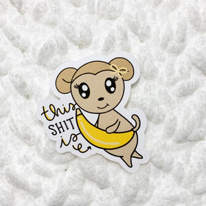 This Shit Is Bananas Die Cut | STICKER PAPER