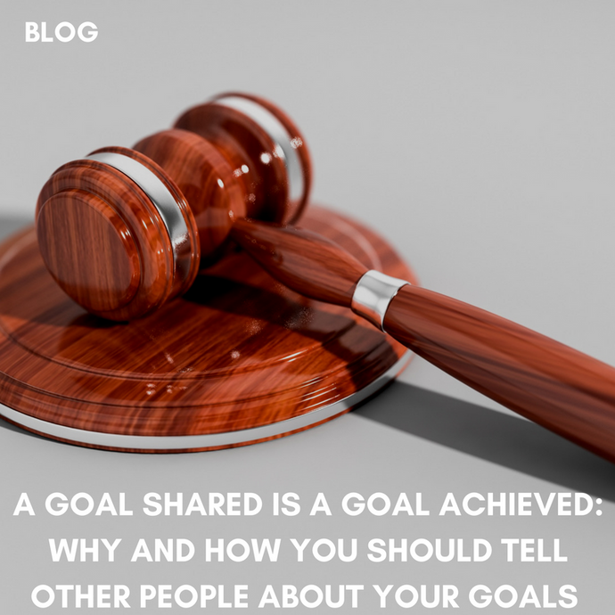 A Goal Shared Is A Goal Achieved: Why And How You Should Tell Other People About Your Goals