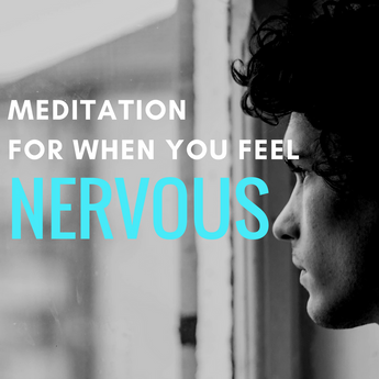Guided Meditation To Overcome Nerves