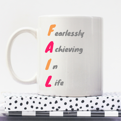 A new way to FAIL | Personalised Mug | Motivation On A Mug | Goal Mug