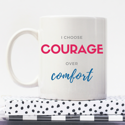 Courage Over Comfort | Personalised Mug | Motivation On A Mug | Goal Mug