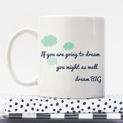 Dream Big | Personalised Mug | Motivation On A Mug | Goal Mug