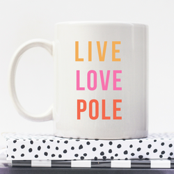 Live Love Pole | Orange | Personalised Mug | Motivation On A Mug | Goal Mug