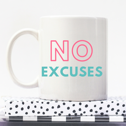 No Excuses | Personalised Mug | Motivation On A Mug | Goal Mug