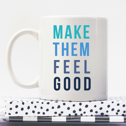 Make Them Feel Good | Personalised Mug | Motivation On A Mug | Goal Mug