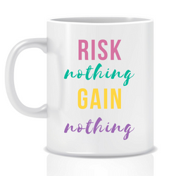 Risk nothing - personalised mug - goal mug - inspirational mug - motivational mug - whattamug!