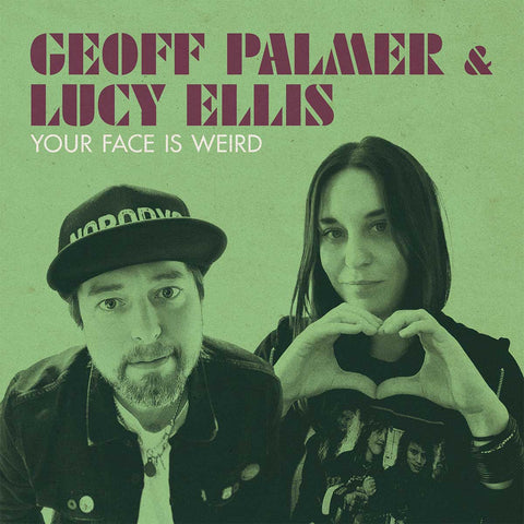 Geoff Palmer & Lucy Ellis - Your Face Is Weird album cover