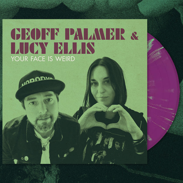 "Geoff Palmer & Lucy Ellis - Your Face Is Weird (10"")"