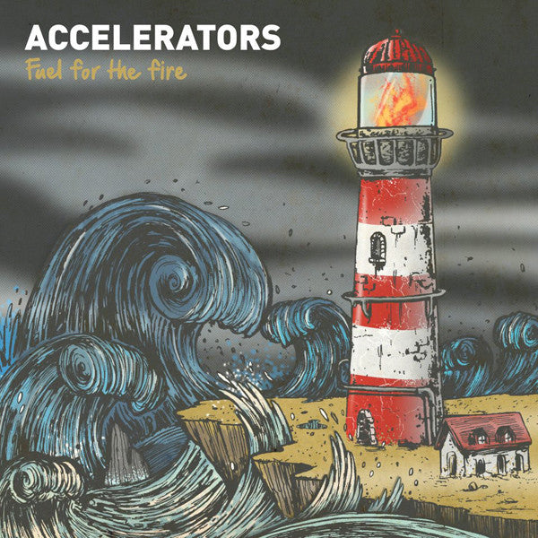 Accelerators - Fuel For The Fire (LP)
