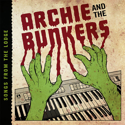 Archie and the Bunkers - Songs From The Lodge (LP)
